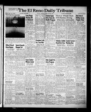 Primary view of object titled 'The El Reno Daily Tribune (El Reno, Okla.), Vol. 58, No. 46, Ed. 1 Friday, April 22, 1949'.