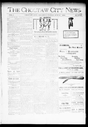 Primary view of object titled 'The Choctaw City News. (Choctaw City, Okla.), Vol. 1, No. 18, Ed. 1 Friday, June 8, 1894'.