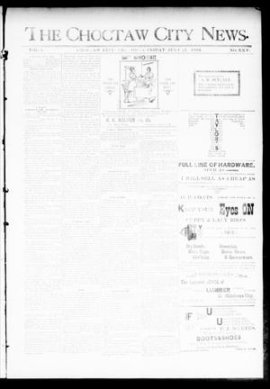Primary view of object titled 'The Choctaw City News. (Choctaw City, Okla.), Vol. 1, No. 25, Ed. 1 Friday, July 27, 1894'.