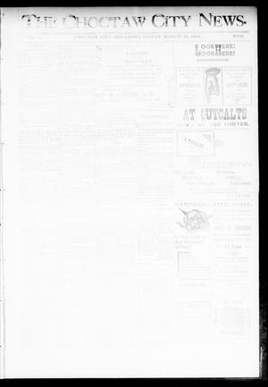 Primary view of object titled 'The Choctaw City News. (Choctaw City, Okla.), Vol. 1, No. 6, Ed. 1 Friday, March 16, 1894'.
