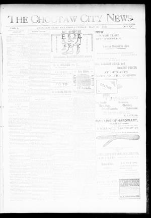 Primary view of object titled 'The Choctaw City News. (Choctaw City, Okla.), Vol. 1, No. 15, Ed. 1 Friday, May 18, 1894'.
