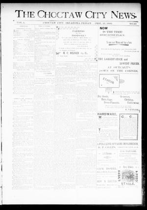 Primary view of object titled 'The Choctaw City News. (Choctaw City, Okla.), Vol. 1, No. 10, Ed. 1 Friday, April 13, 1894'.