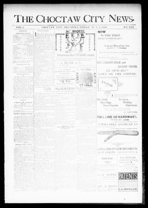 Primary view of object titled 'The Choctaw City News. (Choctaw City, Okla.), Vol. 1, No. 13, Ed. 1 Friday, May 4, 1894'.