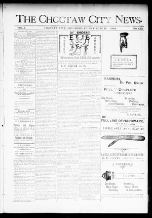 Primary view of object titled 'The Choctaw City News. (Choctaw City, Okla.), Vol. 1, No. 19, Ed. 1 Friday, June 15, 1894'.