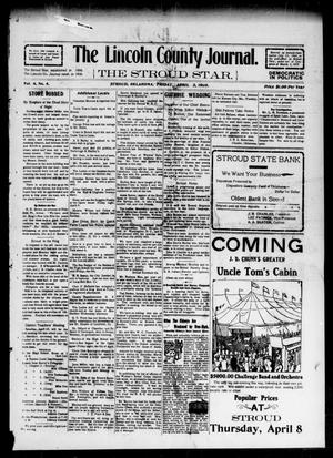 Primary view of object titled 'The Lincoln County Journal. The Stroud Star. (Stroud, Okla.), Vol. 4, No. 4, Ed. 1 Friday, April 2, 1909'.