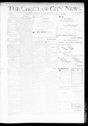 Primary view of object titled 'The Choctaw City News. (Choctaw City, Okla.), Vol. 1, No. 8, Ed. 1 Friday, March 30, 1894'.
