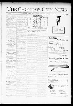 Primary view of object titled 'The Choctaw City News. (Choctaw City, Okla.), Vol. 1, No. 20, Ed. 1 Friday, June 22, 1894'.