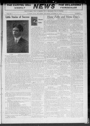 Primary view of object titled 'The Capitol Hill Weekly News The Oklahoma Fairdealer (Capitol Hill, Okla.), Vol. 6, No. 4, Ed. 1 Saturday, October 15, 1910'.