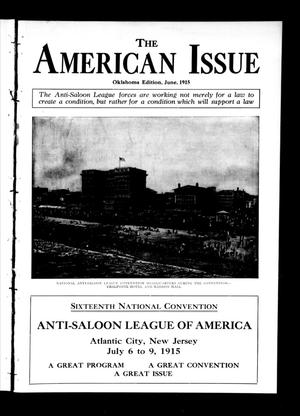 Primary view of object titled 'The American Issue (Oklahoma City, Okla.), Vol. 11, No. 6, Ed. 1 Tuesday, June 1, 1915'.