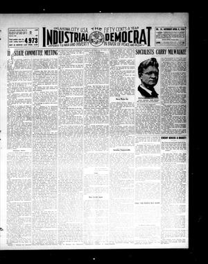 Primary view of object titled 'Industrial Democrat (Oklahoma City, Okla.), Vol. 1, No. 15, Ed. 1 Saturday, April 9, 1910'.