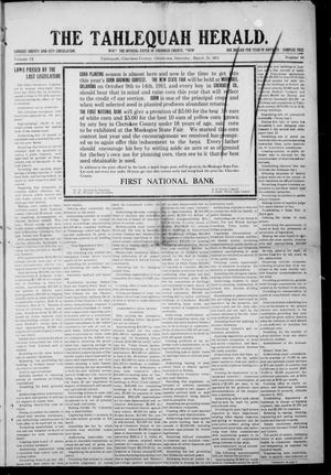 Primary view of object titled 'The Tahlequah Herald. (Tahlequah, Okla.), Vol. 9, No. 46, Ed. 1 Saturday, March 25, 1911'.