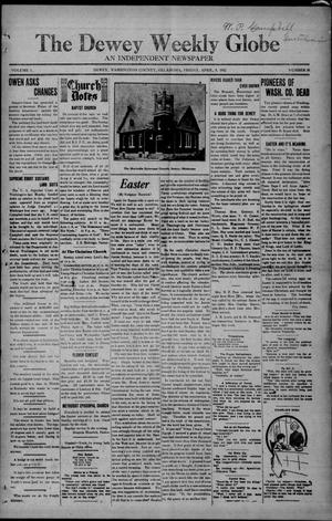 Primary view of object titled 'The Dewey Weekly Globe (Dewey, Okla.), Vol. 1, No. 18, Ed. 1 Friday, April 5, 1912'.