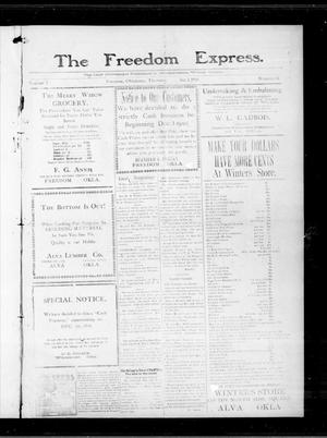 Primary view of object titled 'The Freedom Express. (Freedom, Okla.), Vol. 5, No. 34, Ed. 1 Thursday, December 1, 1910'.