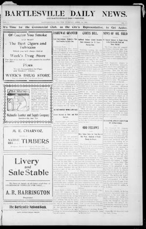 Primary view of object titled 'Bartlesville Daily News. And Bartlesville Daily Pointer. (Bartlesville, Indian Terr.), Vol. 1, No. 108, Ed. 1 Tuesday, April 10, 1906'.