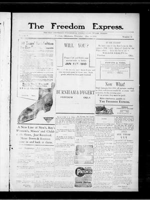 Primary view of object titled 'The Freedom Express. (Freedom, Okla.), Vol. 4, No. 38, Ed. 1 Thursday, December 30, 1909'.