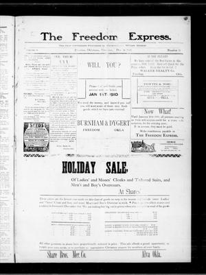 Primary view of object titled 'The Freedom Express. (Freedom, Okla.), Vol. 4, No. 36, Ed. 1 Thursday, December 16, 1909'.