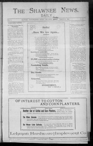 Primary view of object titled 'The Shawnee News. Daily (Shawnee, Okla.), Vol. 1, No. 39, Ed. 1 Tuesday, March 22, 1898'.