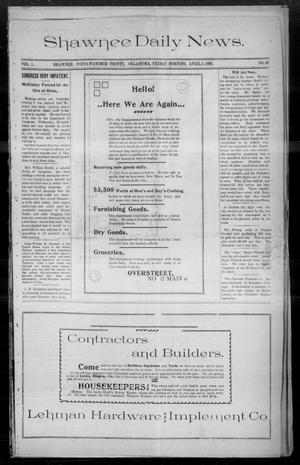 Primary view of object titled 'Shawnee Daily News. (Shawnee, Okla.), Vol. 1, No. 48, Ed. 1 Friday, April 1, 1898'.