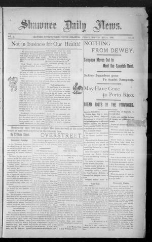 Primary view of object titled 'Shawnee Daily News. (Shawnee, Okla.), Vol. 2, No. 25, Ed. 1 Friday, May 6, 1898'.