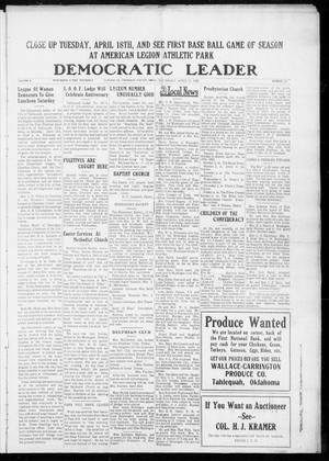 Primary view of object titled 'Democratic Leader (Tahlequah, Okla.), Vol. 1, No. 47, Ed. 1 Thursday, April 13, 1922'.