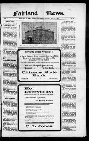 Primary view of Fairland News. (Fairland, Okla.), Vol. 4, No. 25, Ed. 1 Friday, September 8, 1911