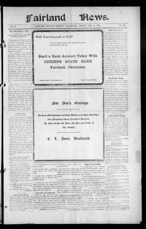 Primary view of object titled 'Fairland News. (Fairland, Okla.), Vol. 4, No. 43, Ed. 1 Friday, January 12, 1912'.