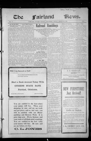 Primary view of object titled 'The Fairland News. (Fairland, Okla.), Vol. 5, No. 1, Ed. 1 Friday, March 22, 1912'.