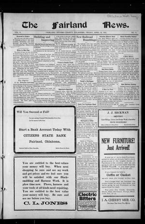 Primary view of object titled 'The Fairland News. (Fairland, Okla.), Vol. 5, No. 4, Ed. 1 Friday, April 12, 1912'.