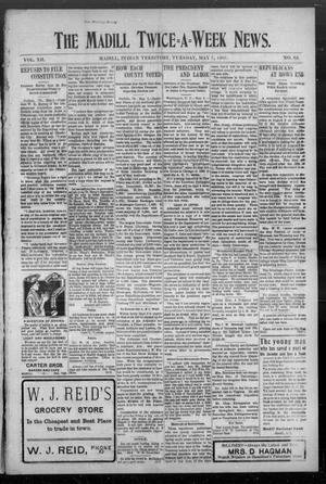 Primary view of object titled 'The Madill Twice--A--Week News. (Madill, Indian Terr.), Vol. 12, No. 63, Ed. 1 Tuesday, May 7, 1907'.