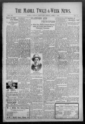 Primary view of object titled 'The Madill Twice--A--Week News. (Madill, Indian Terr.), Vol. 12, No. 54, Ed. 1 Friday, April 5, 1907'.