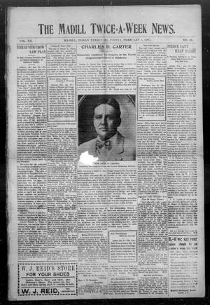 Primary view of object titled 'The Madill Twice--A--Week News. (Madill, Indian Terr.), Vol. 12, No. 36, Ed. 1 Friday, February 1, 1907'.
