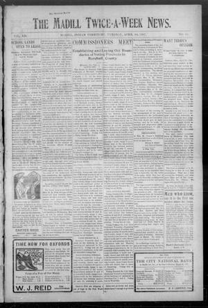 Primary view of object titled 'The Madill Twice--A--Week News. (Madill, Indian Terr.), Vol. 12, No. 61, Ed. 1 Tuesday, April 30, 1907'.