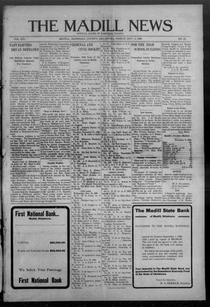 Primary view of object titled 'The Madill News (Madill, Okla.), Vol. 14, No. 10, Ed. 1 Friday, November 6, 1908'.