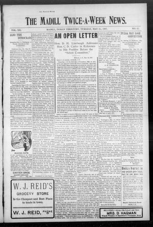Primary view of object titled 'The Madill Twice--A--Week News. (Madill, Indian Terr.), Vol. 12, No. 67, Ed. 1 Tuesday, May 21, 1907'.